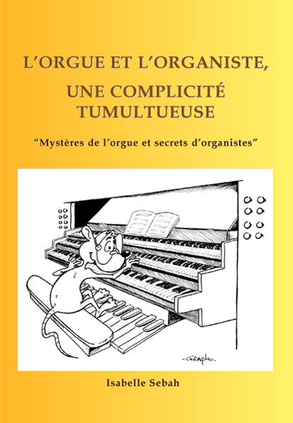 L'orgue et l'organiste, une complicité tumultueuse (couverture)